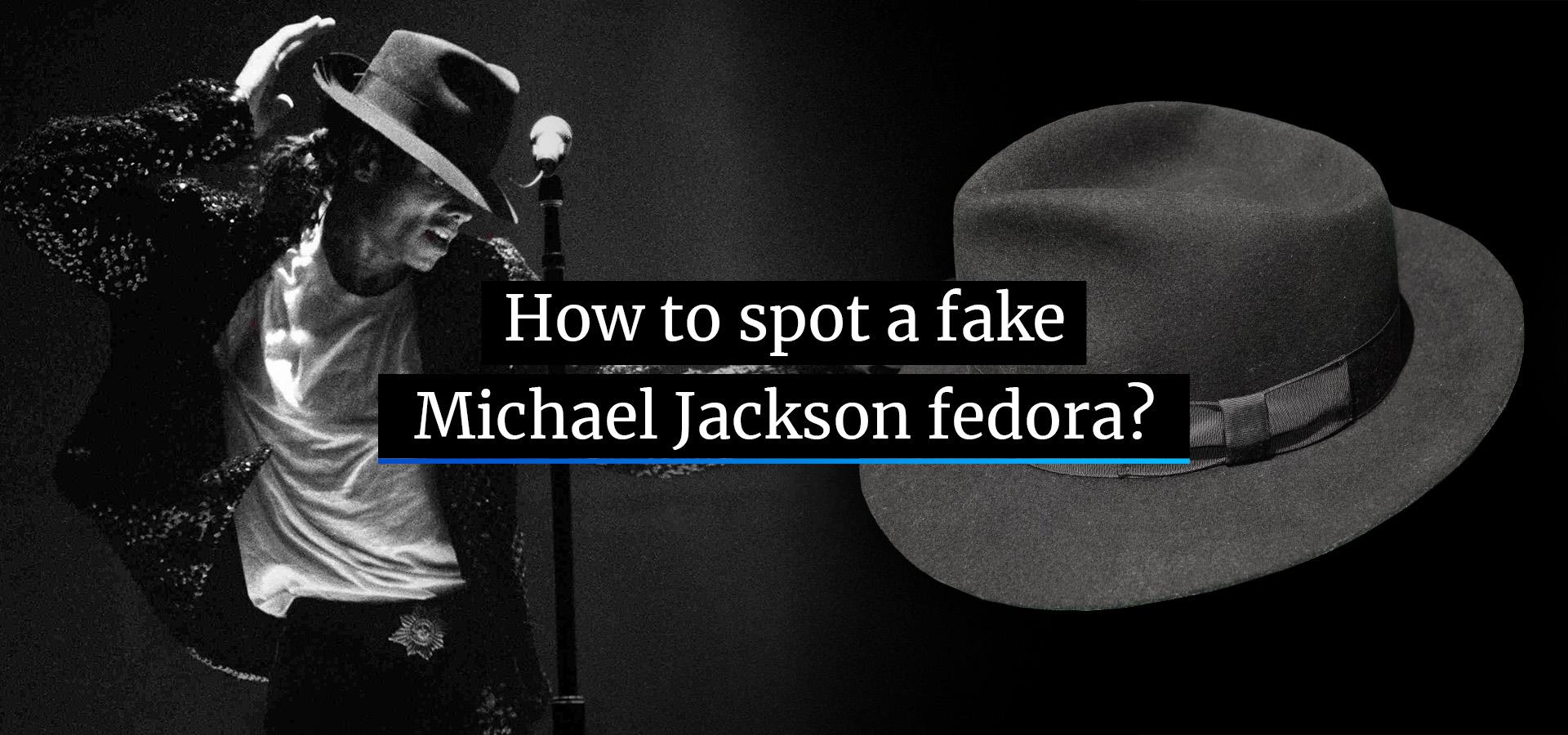 How to spot a fake Michael Jackson fedora?